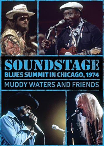 Waters Muddy & Friends Soundstage Blues Summit Chica Soundstage Blues Summit Chicago 1974