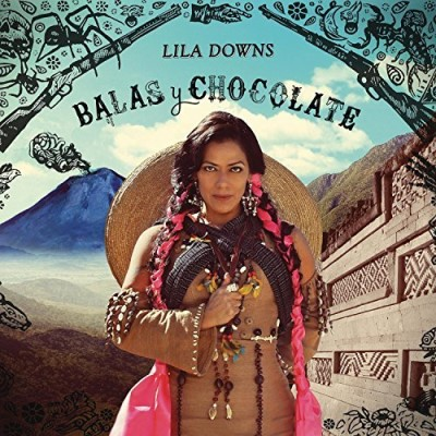 Lila Downs Balas Y Chocolate