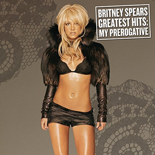 Britney Spears Greatest Hits My Prerogative