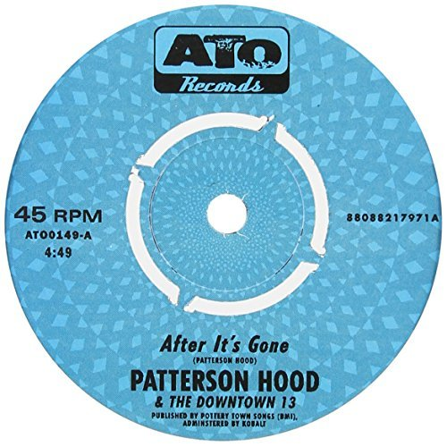 Patterson Hood & The Downtown After It's Gone 7 Inch Single