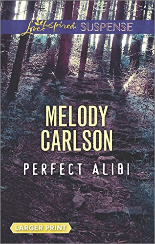 Melody Carlson Perfect Alibi Large Print