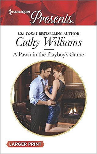 Cathy Williams A Pawn In The Playboy's Game Large Print
