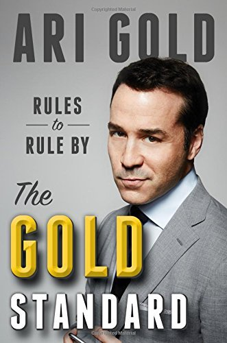 Ari Gold The Gold Standard Rules To Rule By