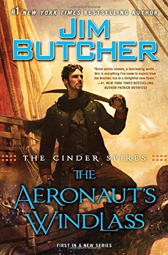 Jim Butcher The Cinder Spires The Aeronaut's Windlass
