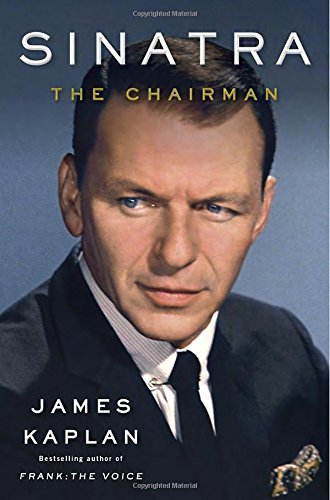 James Kaplan Sinatra The Chairman