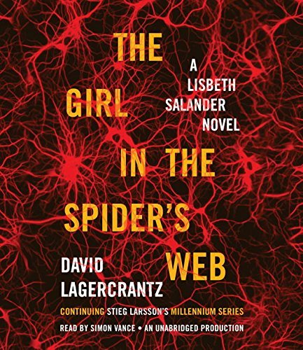 David Lagercrantz The Girl In The Spider's Web A Lisbeth Salander Novel Continuing Stieg Larsso