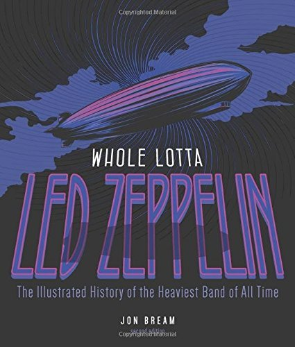 Jon Bream Whole Lotta Led Zeppelin 2nd Edition The Illustrated History Of The Heaviest Band Of A 0002 Edition;revised