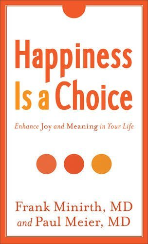 Frank M. D. Minirth Happiness Is A Choice Enhance Joy And Meaning In Your Life Revised And Exp