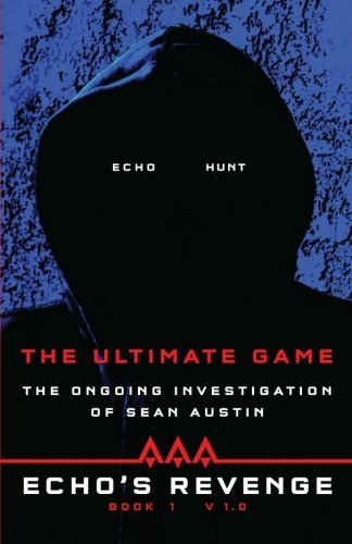 Sean Austin Echo's Revenge The Ultimate Game Book 1 The Ongoing Investigati