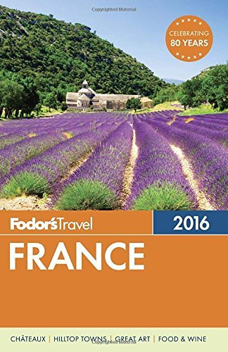 Fodor's Travel Guides Fodor's France 2016