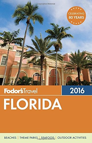 Fodor's Travel Guides Fodor's Florida 2016