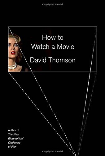 David Thomson How To Watch A Movie