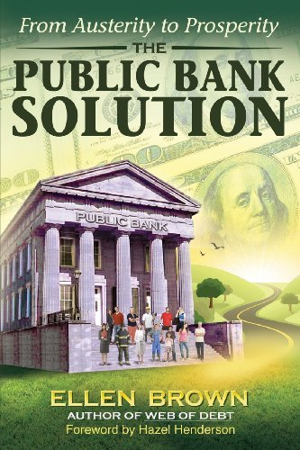 Ellen Hodgson Brown The Public Bank Solution From Austerity To Prosperity