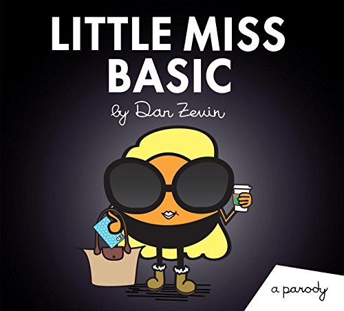 Dan Zevin Little Miss Basic A Parody