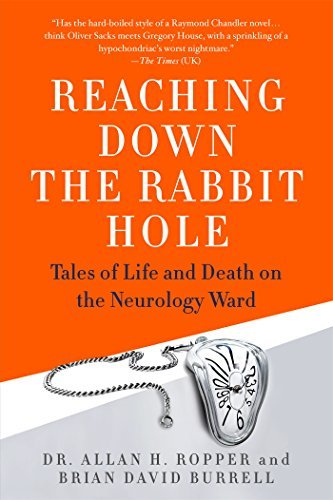 Allan H. Ropper Reaching Down The Rabbit Hole Tales Of Life And Death On The Neurology Ward
