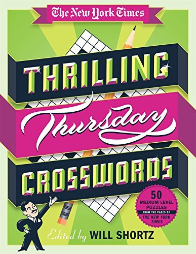 The New York Times The New York Times Thrilling Thursday Crosswords 50 Medium Level Puzzles From The Pages Of The New