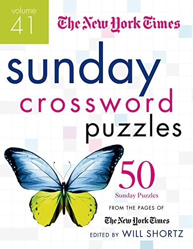Will Shortz The New York Times Sunday Crossword Puzzles Volum 50 Sunday Puzzles From The Pages Of The New York