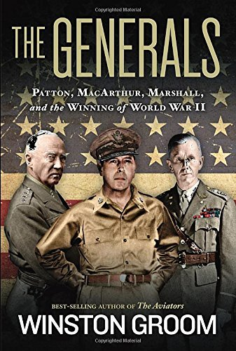 Winston Groom The Generals Patton Macarthur Marshall And The Winning Of W