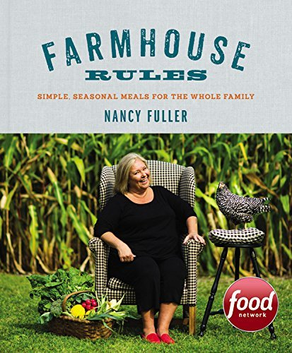 Nancy Fuller Farmhouse Rules Simple Seasonal Meals For The Whole Family
