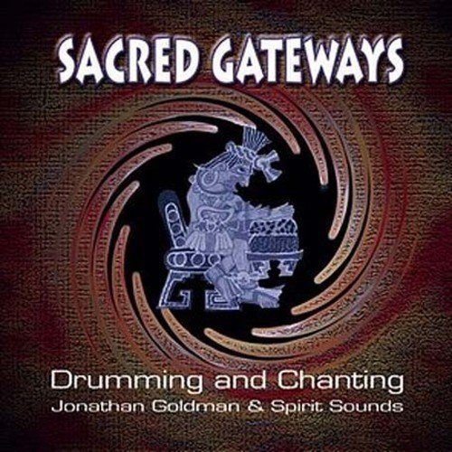 Jonathan Goldman Sacred Gateways
