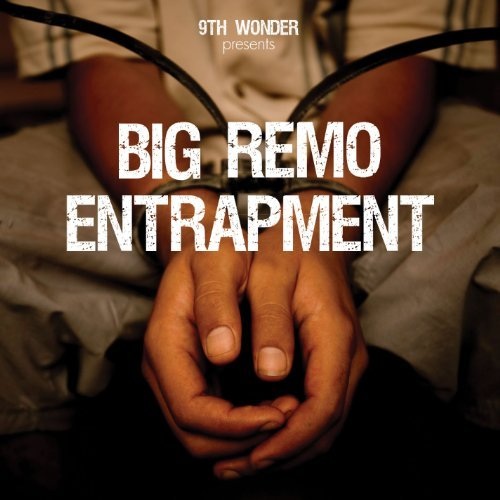 9th Wonder Presents Big Remo Entrapment Explicit Version