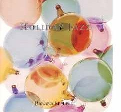 Holiday Jazz (banana Republic) Holiday Jazz (banana Republic)