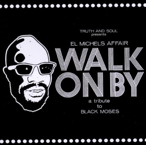 El Michels Affair Walk On By (a Tribute To Black
