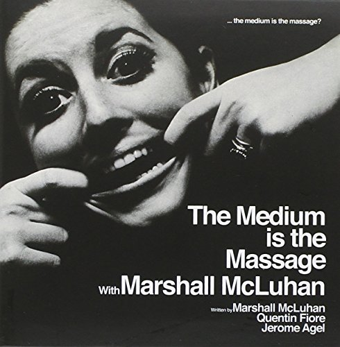 Marshall Mcluhan Medium Is The Massage