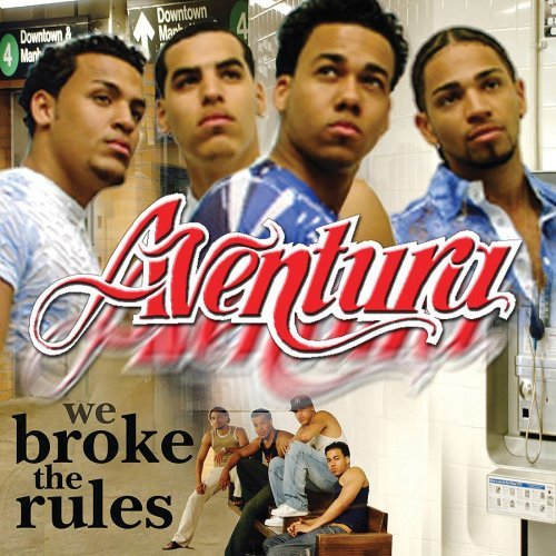 Aventura We Broke The Rules