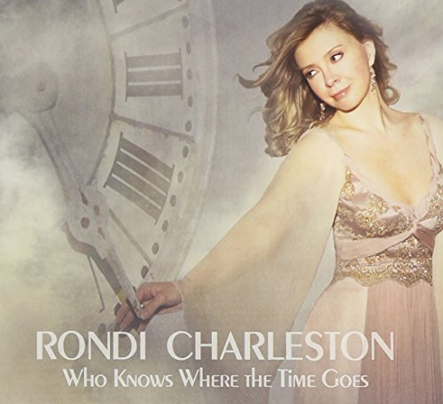 Rondi Charleston Who Knows Where The Time Goe
