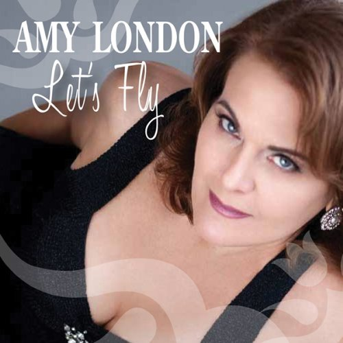 Amy London Let's Fly