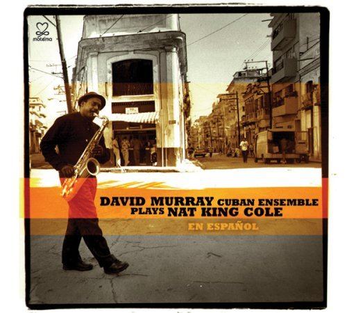 David & Cuban Ensemble Murray Plays Nat King Cole En Espan