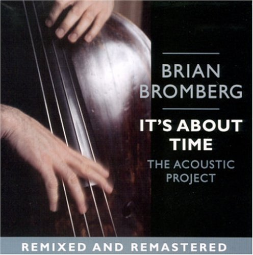 Brian Bromberg It's About Time Acoustic Proj