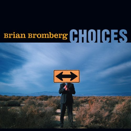 Brian Bromberg Choices