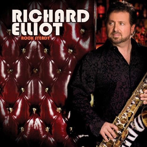 Richard Elliot Rock Steady