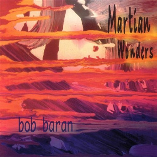 "Bob Baran Martian Wonders Vol. 2 Of ""the Martian Experien"