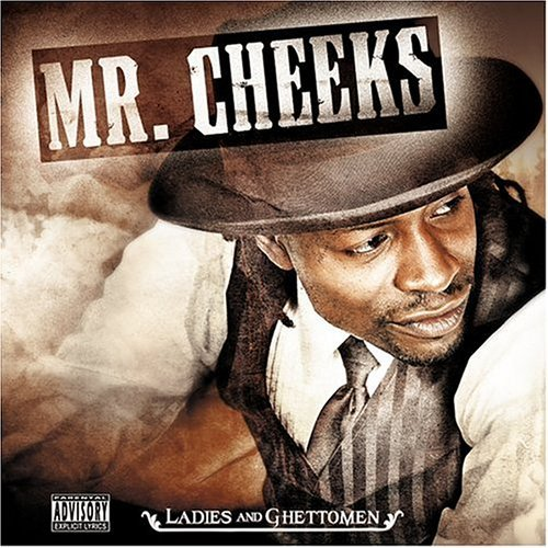 Mr. Cheeks Ladies & Ghettomen Explicit Version Feat. Soul 4 Real
