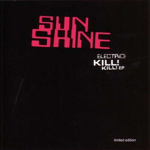 Sunshine Electric Kill! Kill! Cdep