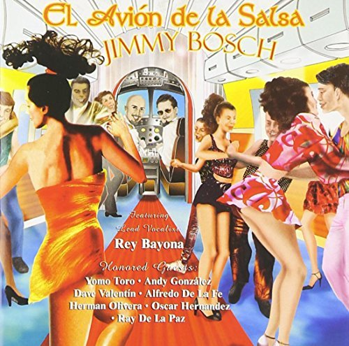 Jimmy Bosch El Avion De La Salsa