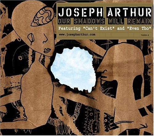 Arthur Joseph Our Shadows Will Remain