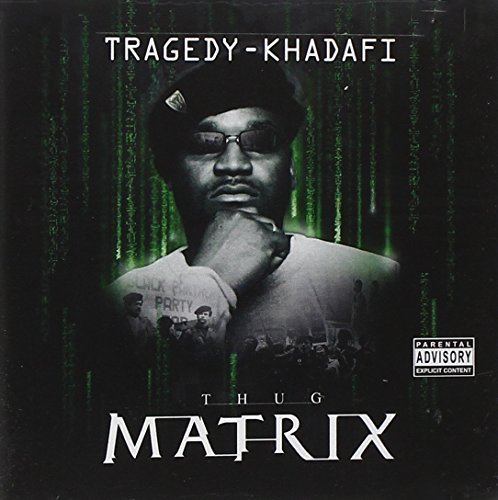 Tragedy Khadafi Thug Matrix Explicit Version