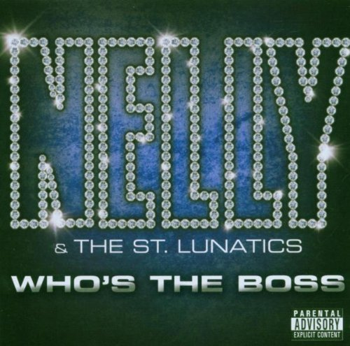 Nelly & The St. Lunatics Who's The Boss Explicit Version