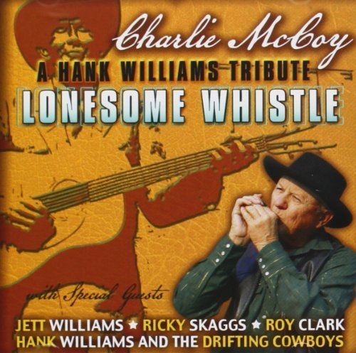 Charlie Mccoy Lonesome Whistle A Tribute To