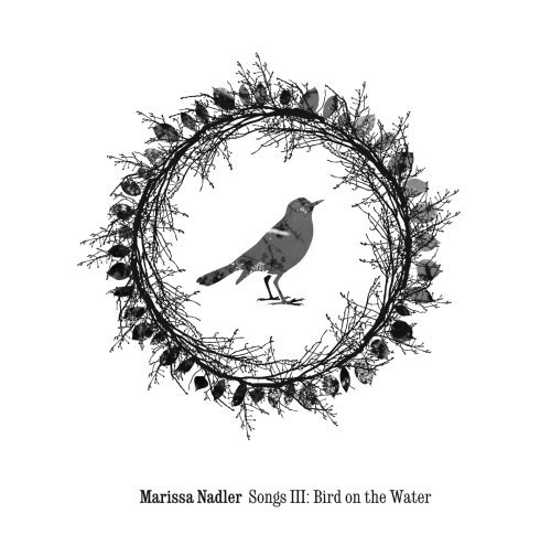 Marissa Nadler Songs Iii Bird On The Water
