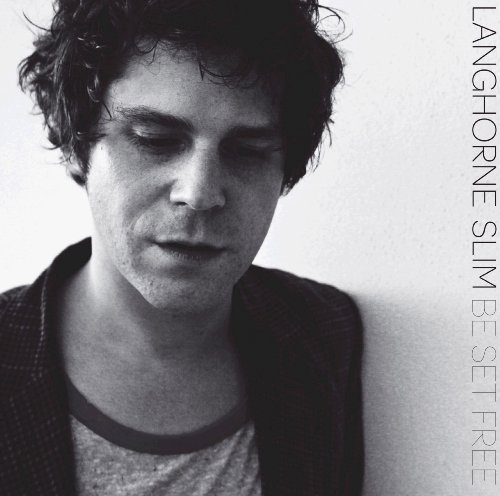 Langhorne Slim Be Set Free