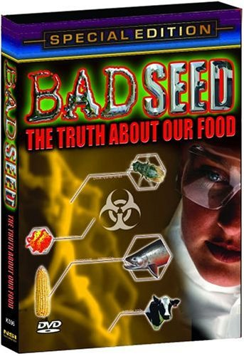Bad Seed Truth About Our Food Bad Seed Truth About Our Food Nr