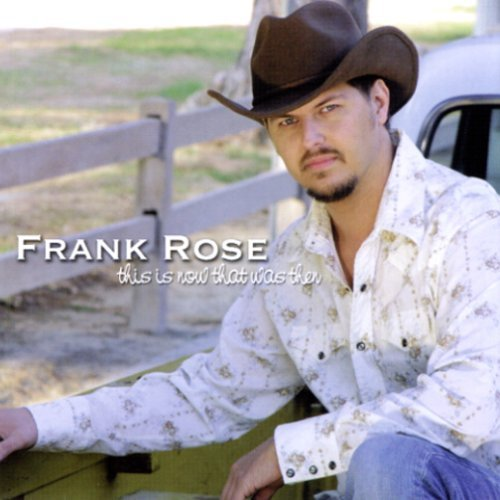 Frank Rose This Is Now That Was Then