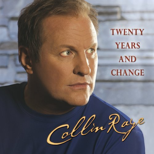 Collin Raye Twenty Years & Change