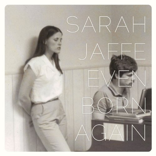Sarah Jaffe Even Born Again Ep