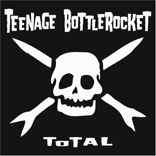 Teenage Bottlerocket Total
